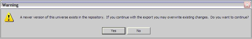 A newer version of this universe exists in the repository. If you continue with the export you may overwrite existing changes. Do you want to continue?